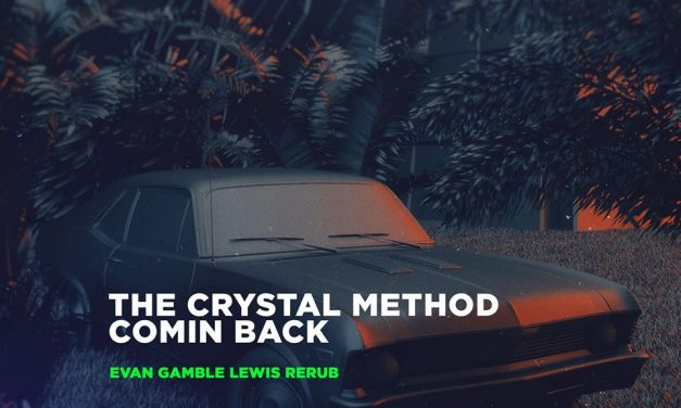 The Crystal Method – Comin Back (Evan Gamble Lewis Rerub)
