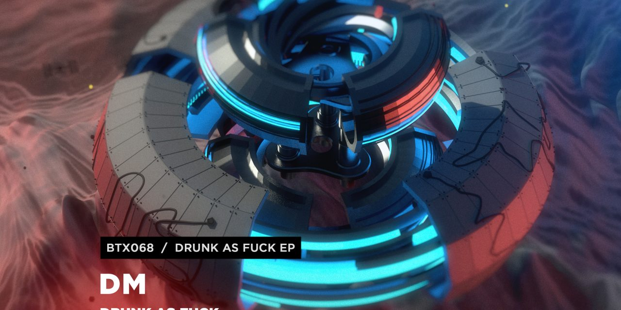 DM – Drunk As Fuck EP