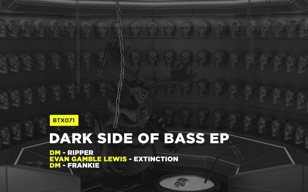 DM, Evan Gamble Lewis – Dark Side Of Bass EP