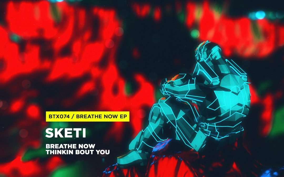 Sketi – Breathe Now EP