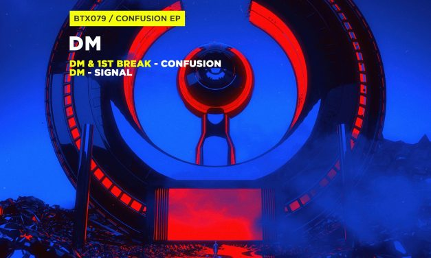 DM & 1st Break – Confusion EP